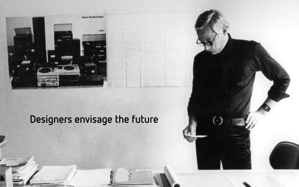 Designers envisage the future