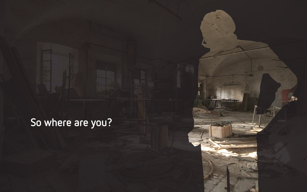 So where are you?