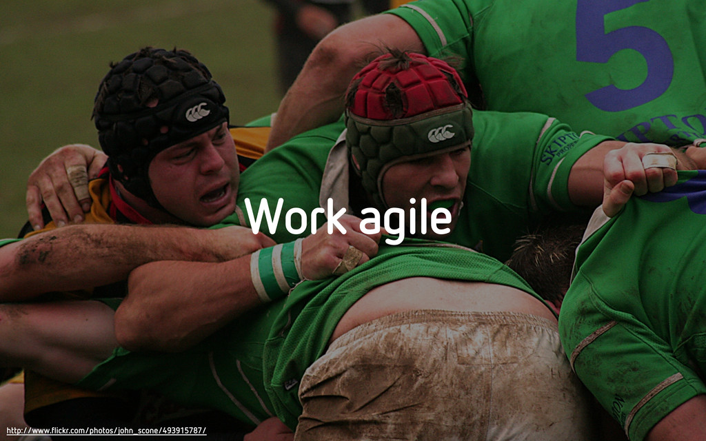 Work agile http://www.flickr.com/photos/john_sc...