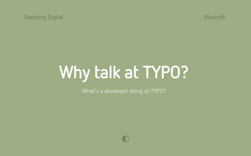Daunting Digital @harryfk What's a developer do...