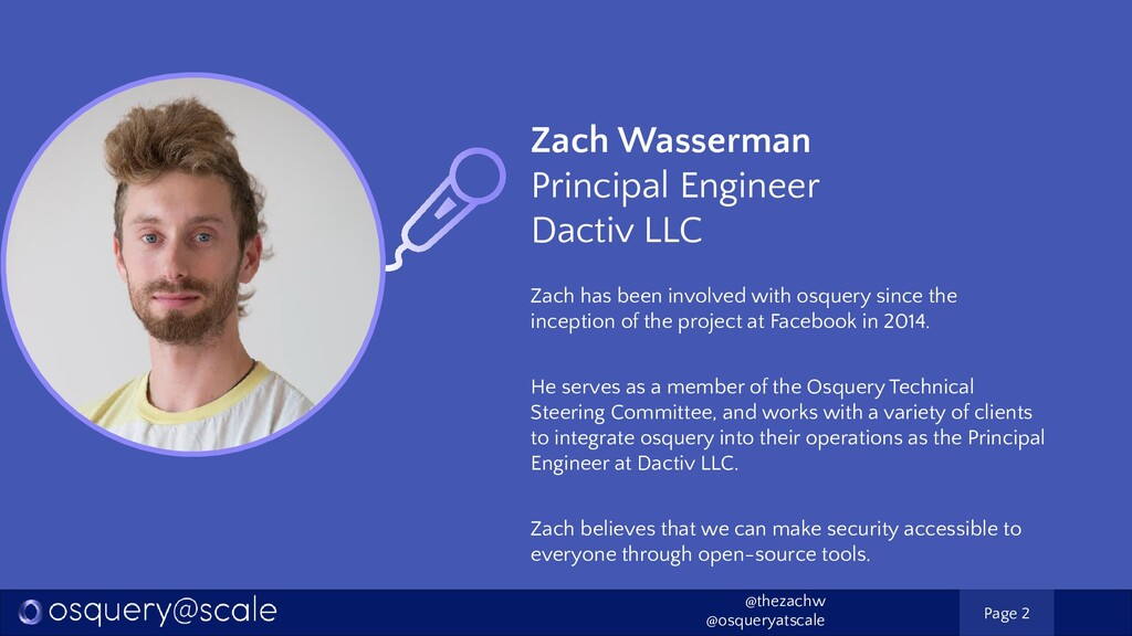 Zach has been involved with osquery since the i...