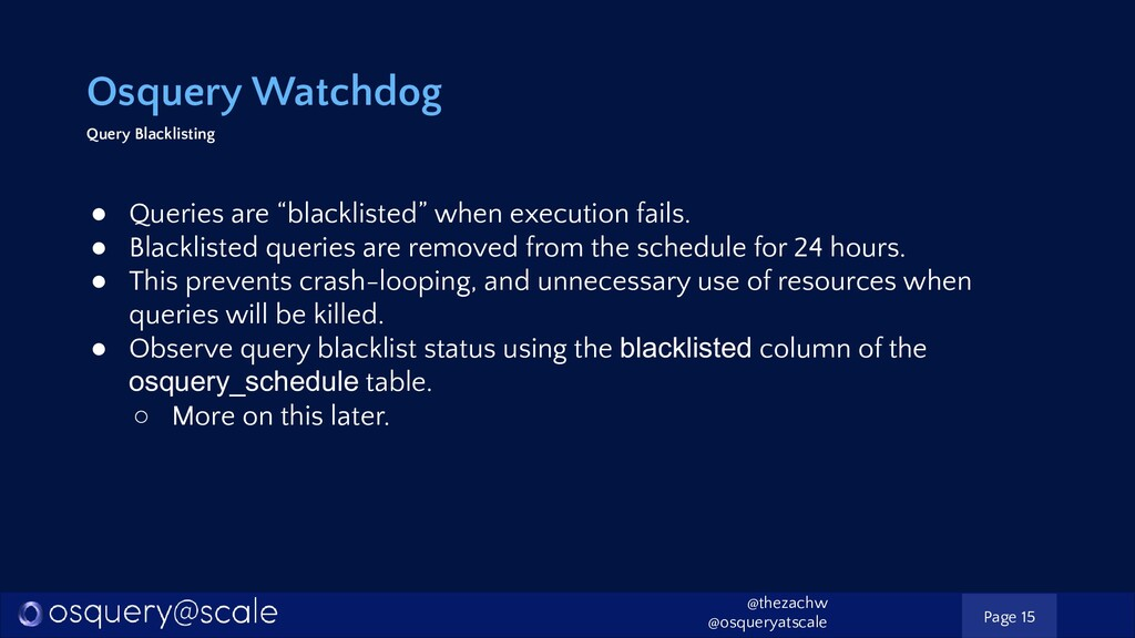 Osquery Watchdog Query Blacklisting ● Queries a...