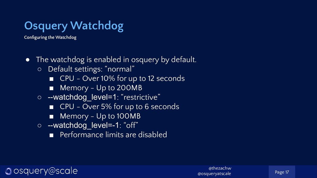 Osquery Watchdog Configuring the Watchdog ● The ...
