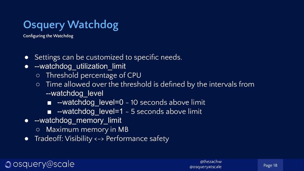 Osquery Watchdog Configuring the Watchdog ● Sett...