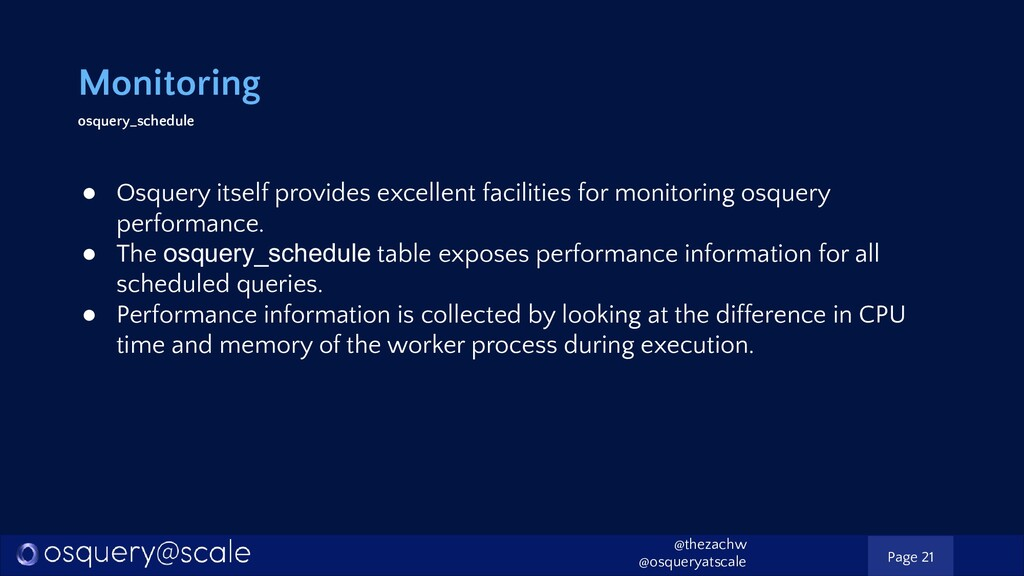 Monitoring osquery_schedule ● Osquery itself pr...