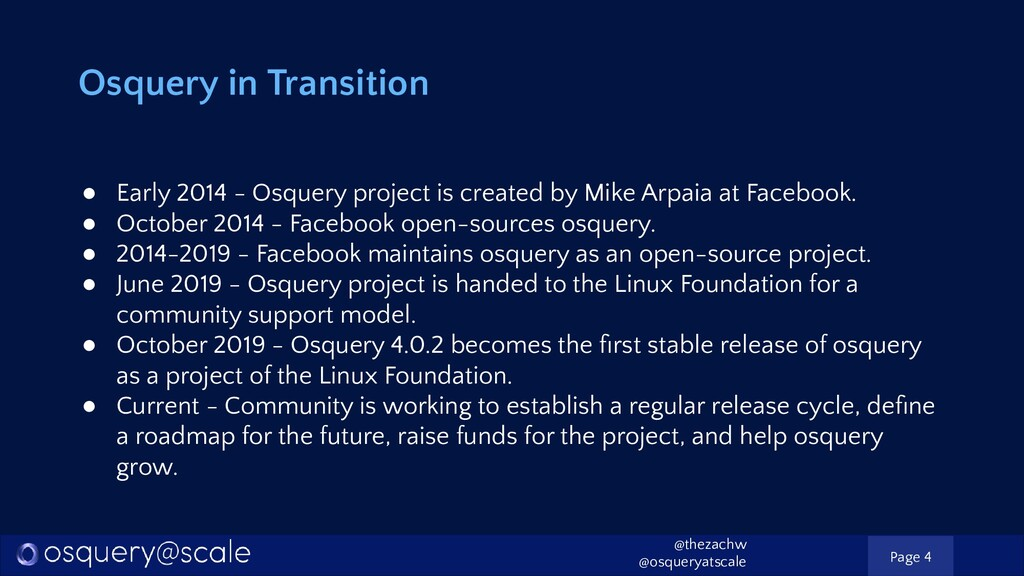 Osquery in Transition ● Early 2014 - Osquery pr...