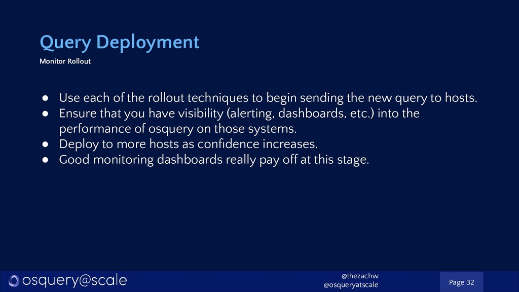 Query Deployment Monitor Rollout ● Use each of ...