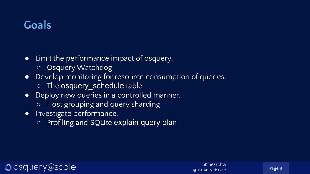 Goals ● Limit the performance impact of osquery...