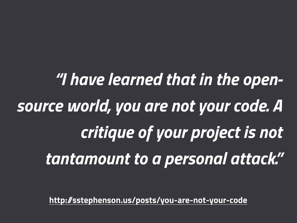 """""""I have learned that in the open- source world,..."""