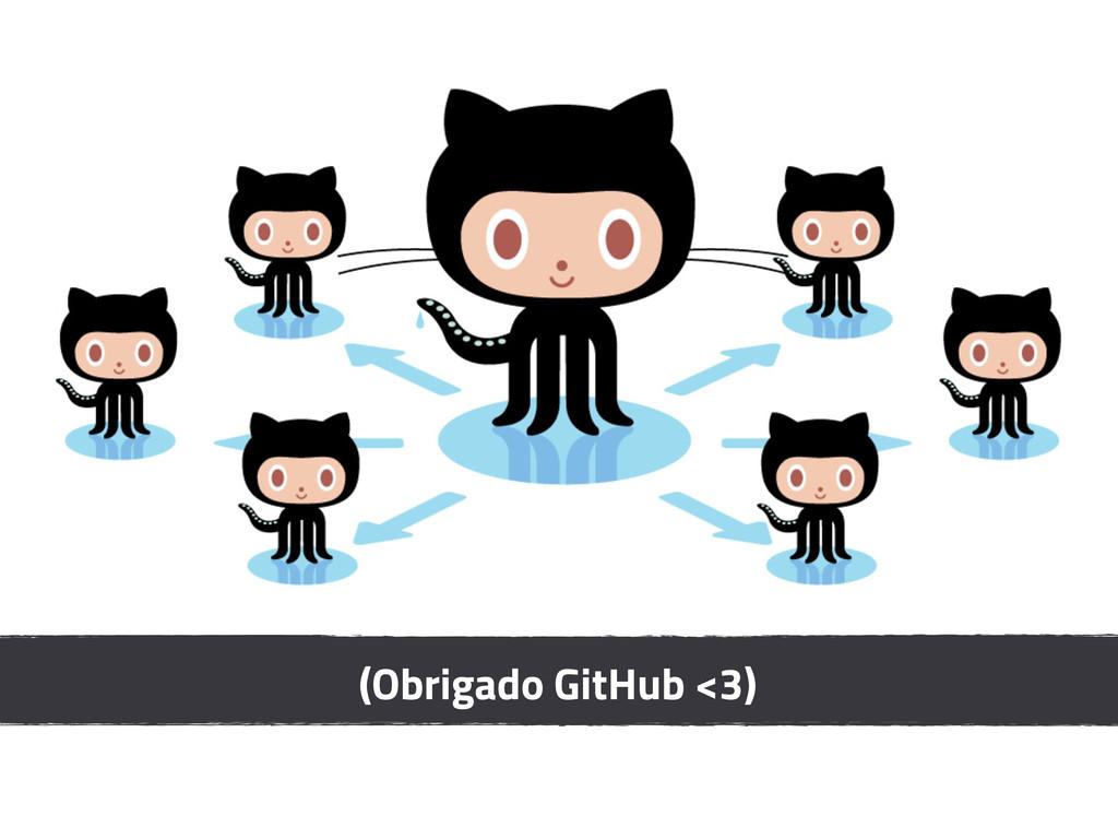 (Obrigado GitHub <3)