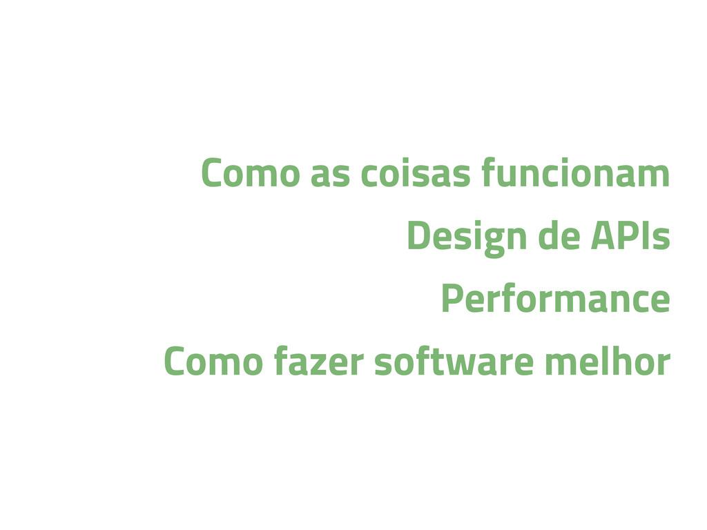 Como as coisas funcionam Design de APIs Perform...