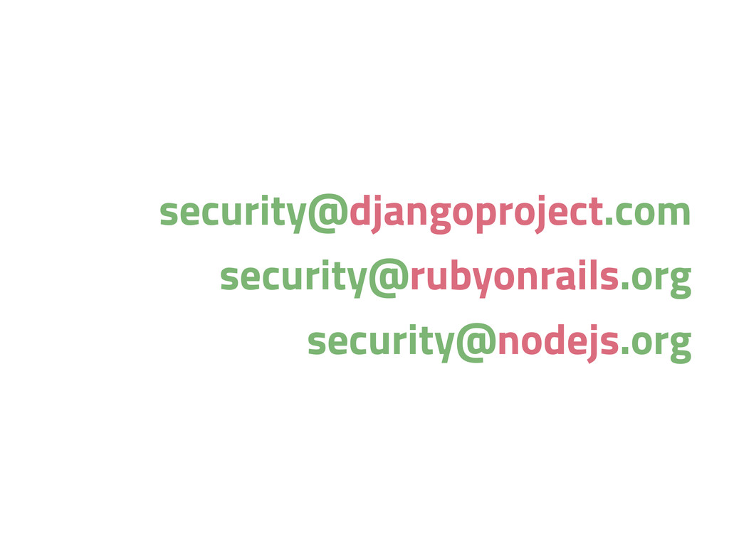 security@djangoproject.com security@rubyonrails...
