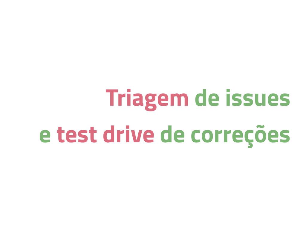 Triagem de issues e test drive de correções
