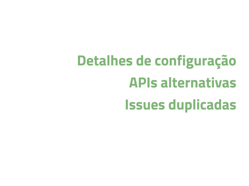 Detalhes de configuração APIs alternativas Issu...