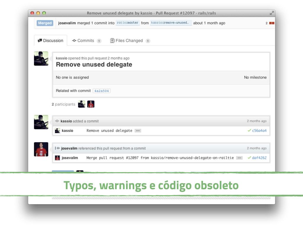 Typos, warnings e código obsoleto