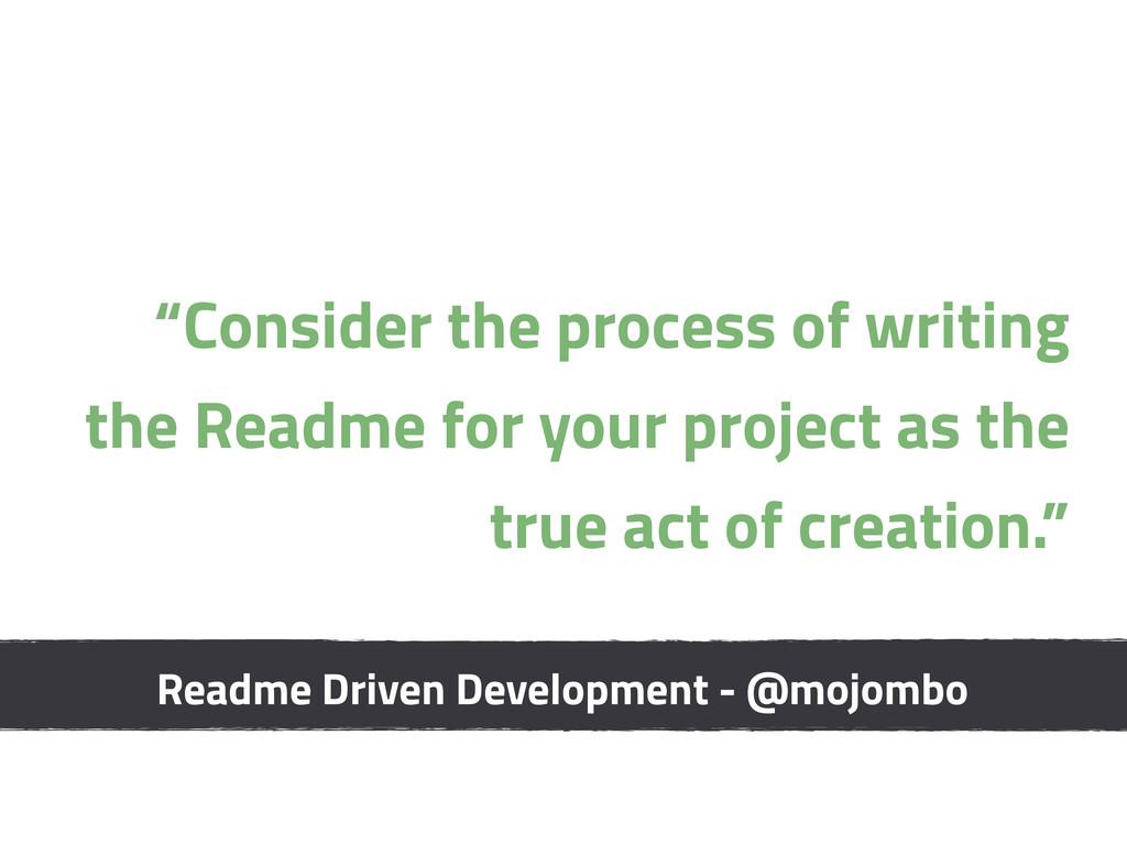 "Readme Driven Development - @mojombo ""Consider ..."