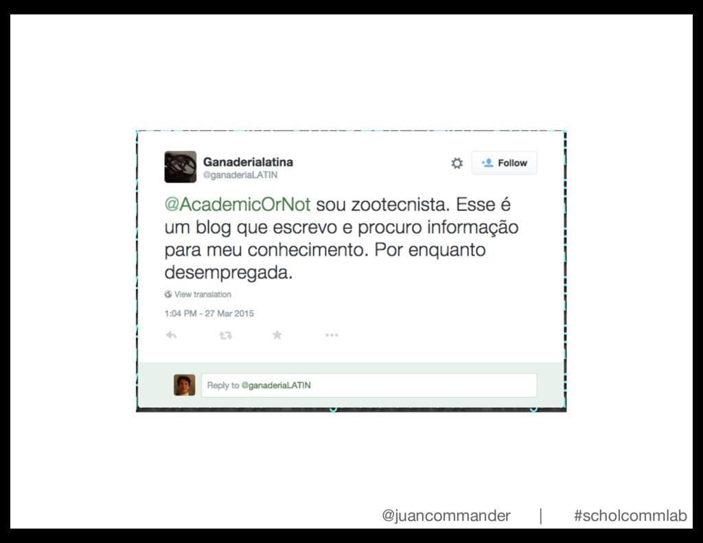 @juancommander | #scholcommlab