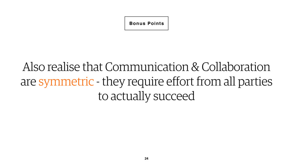24 Also realise that Communication & Collaborat...
