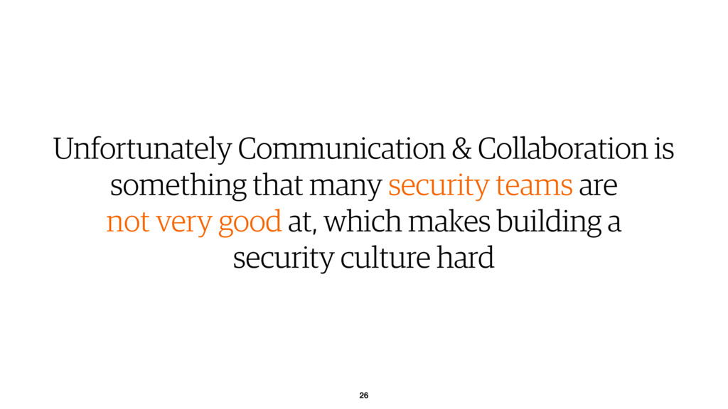 26 Unfortunately Communication & Collaboration ...
