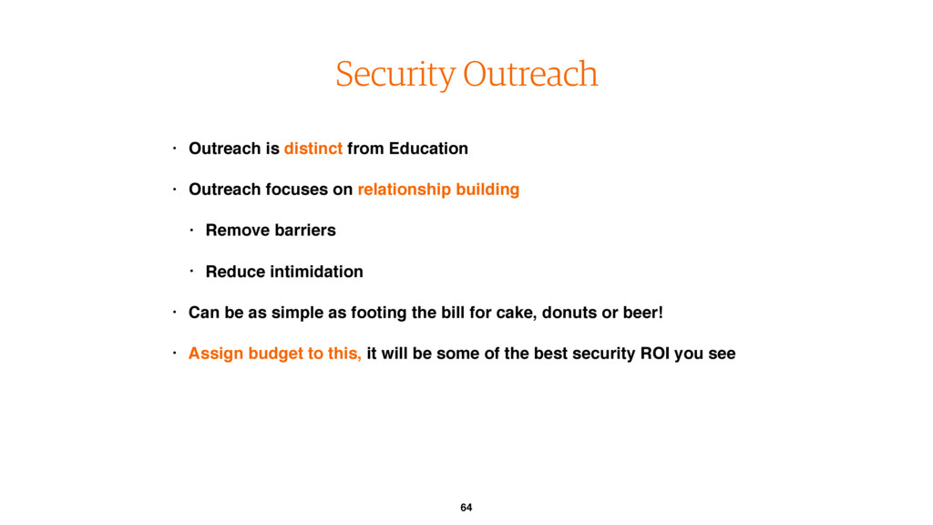 64 Security Outreach • Outreach is distinct fro...