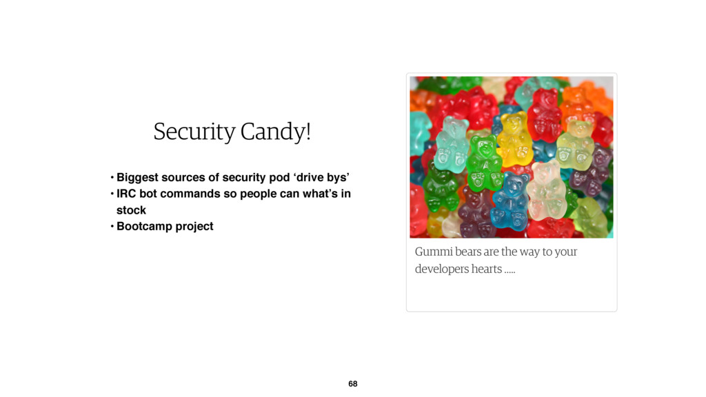 68 Gummi bears are the way to your developers h...