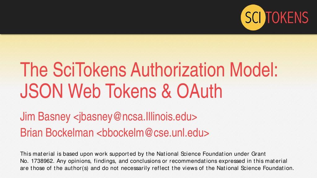 The SciTokens Authorization Model: JSON Web Tok...