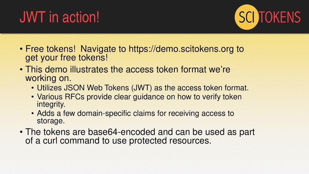 JWT in action! • Free tokens! Navigate to https...