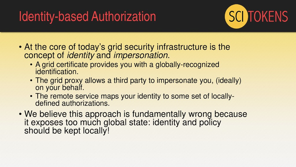 Identity-based Authorization • At the core of t...