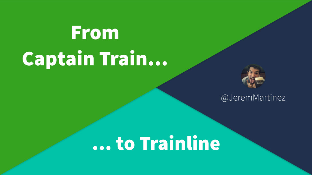 @JeremMartinez From  Captain Train… … to Train...