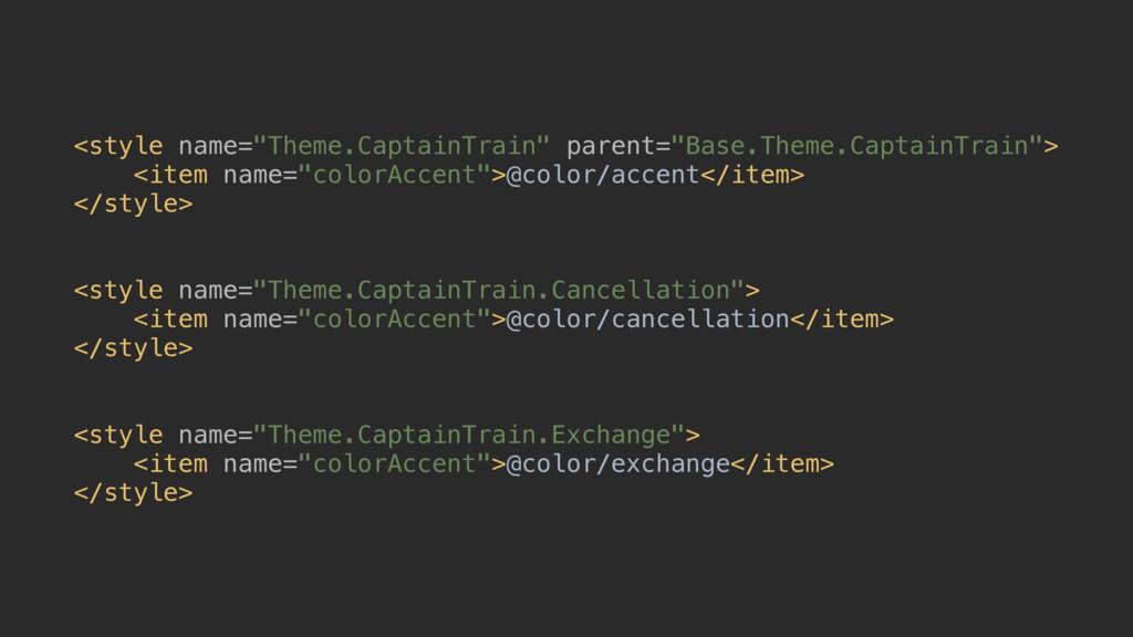 """<style name=""""Theme.CaptainTrain"""" parent=""""Base.T..."""