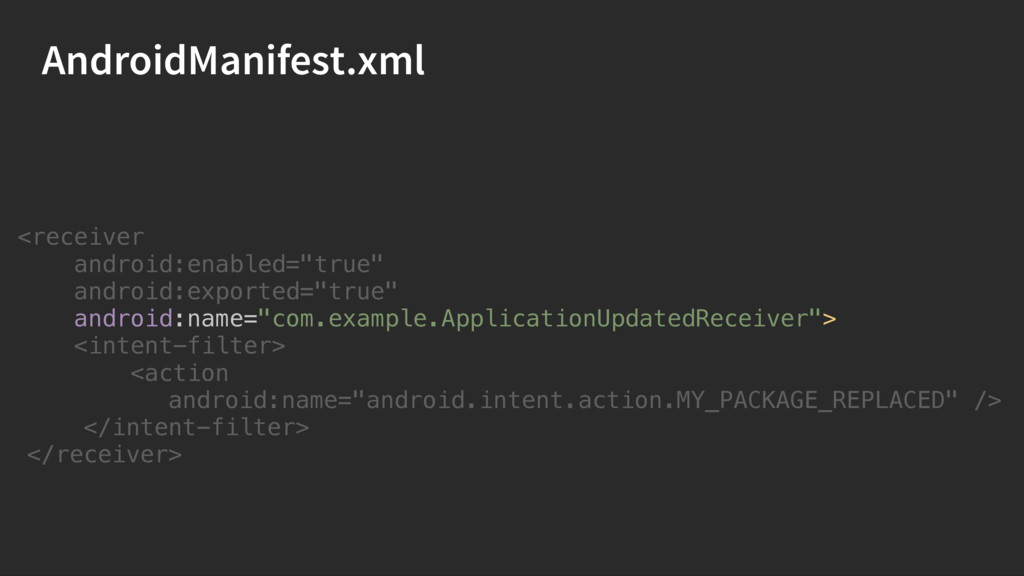 AndroidManifest.xml <receiver android:enabled=...
