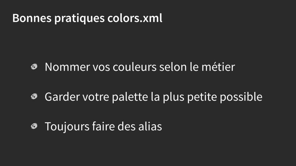Bonnes pratiques colors.xml Nommer vos couleurs...