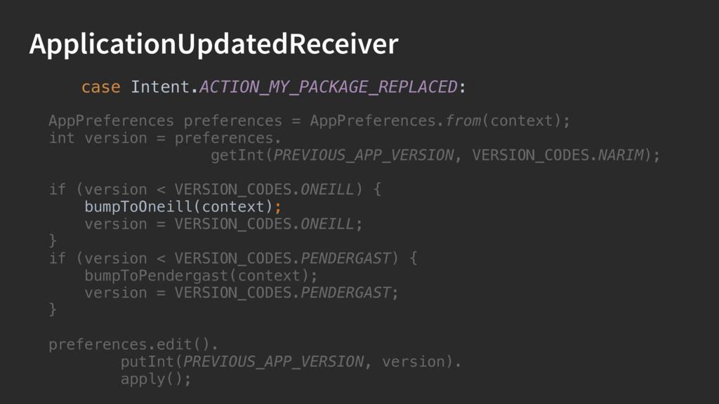 ApplicationUpdatedReceiver case Intent.ACTION_M...