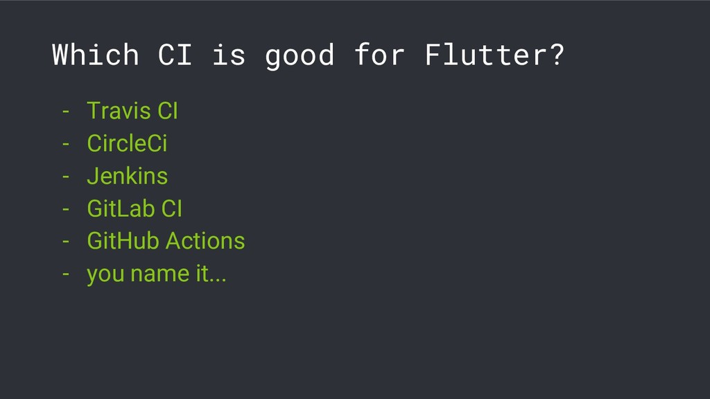 Which CI is good for Flutter? - Travis CI - Cir...