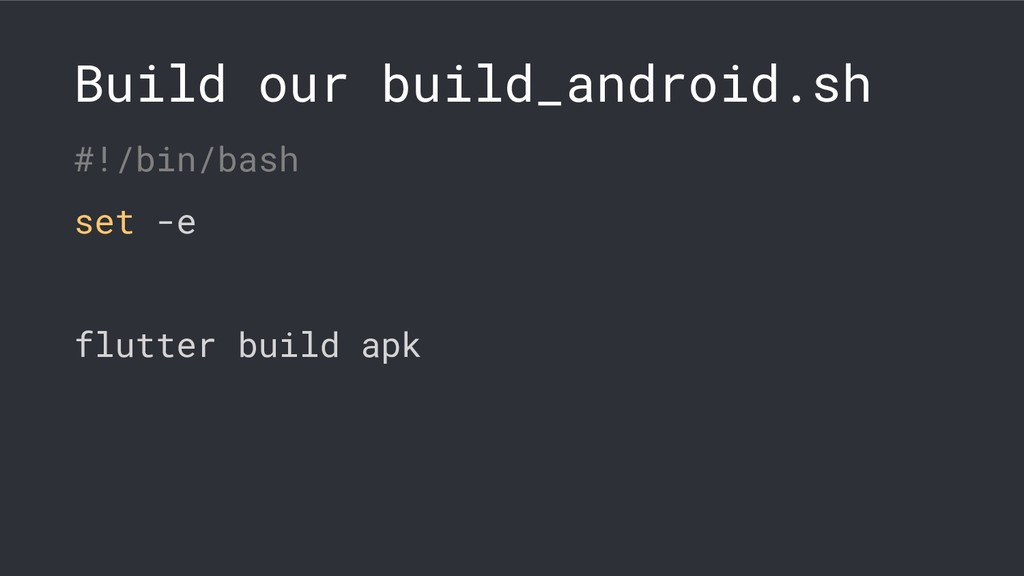 Build our build_android.sh #!/bin/bash set -e f...