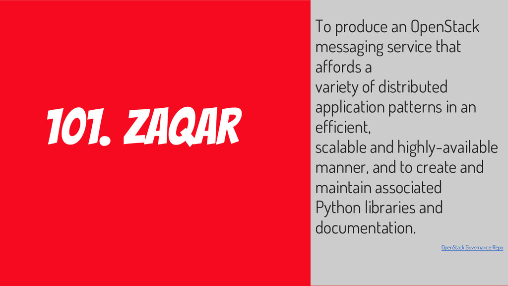 101. zaqar To produce an OpenStack messaging se...