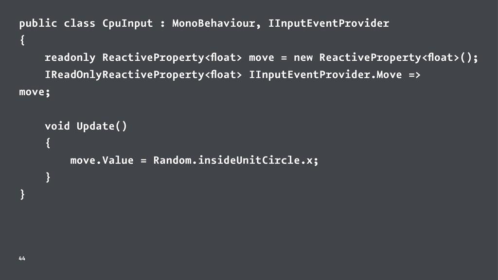 public class CpuInput : MonoBehaviour, IInputEv...