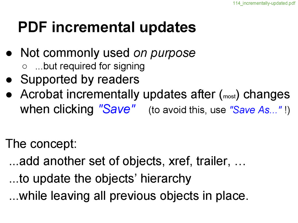PDF incremental updates ● Not commonly used on ...