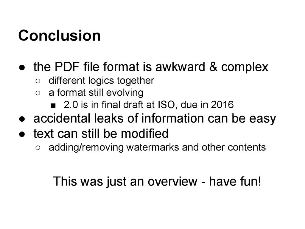 Conclusion ● the PDF file format is awkward & c...