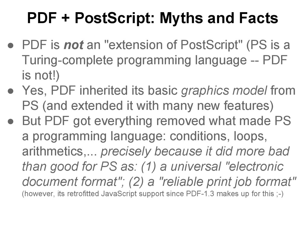 PDF + PostScript: Myths and Facts ● PDF is not ...