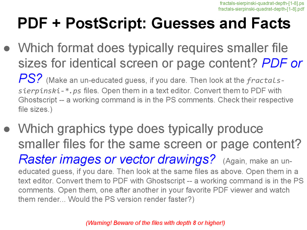 PDF + PostScript: Guesses and Facts ● Which for...