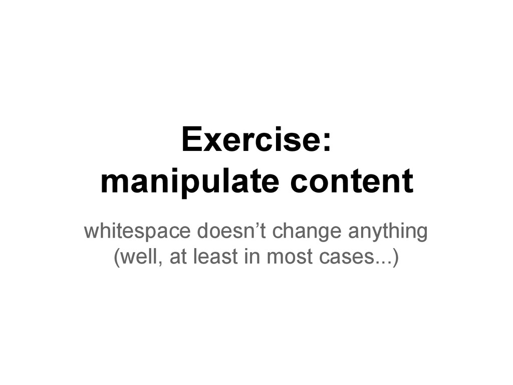 Exercise: manipulate content whitespace doesn't...