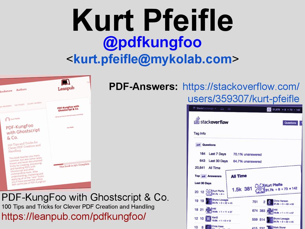 Kurt Pfeifle @pdfkungfoo <kurt.pfeifle@mykolab....