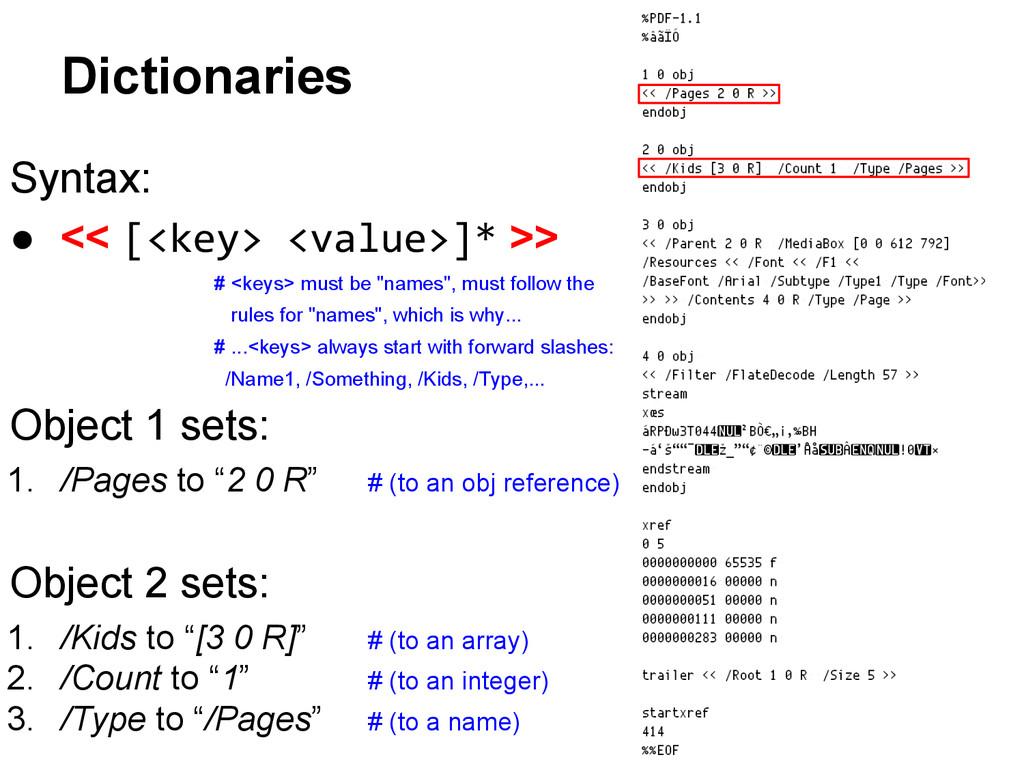 Syntax: ● << [<key> <value>]* >> # <keys> must ...