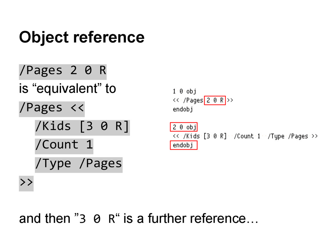 "/Pages 2 0 R is ""equivalent"" to /Pages << /Kids..."