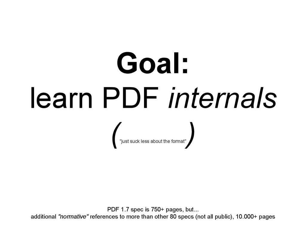 "Goal: learn PDF internals ( ""just suck less abo..."