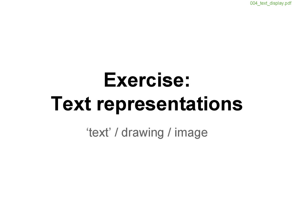 Exercise: Text representations 'text' / drawing...