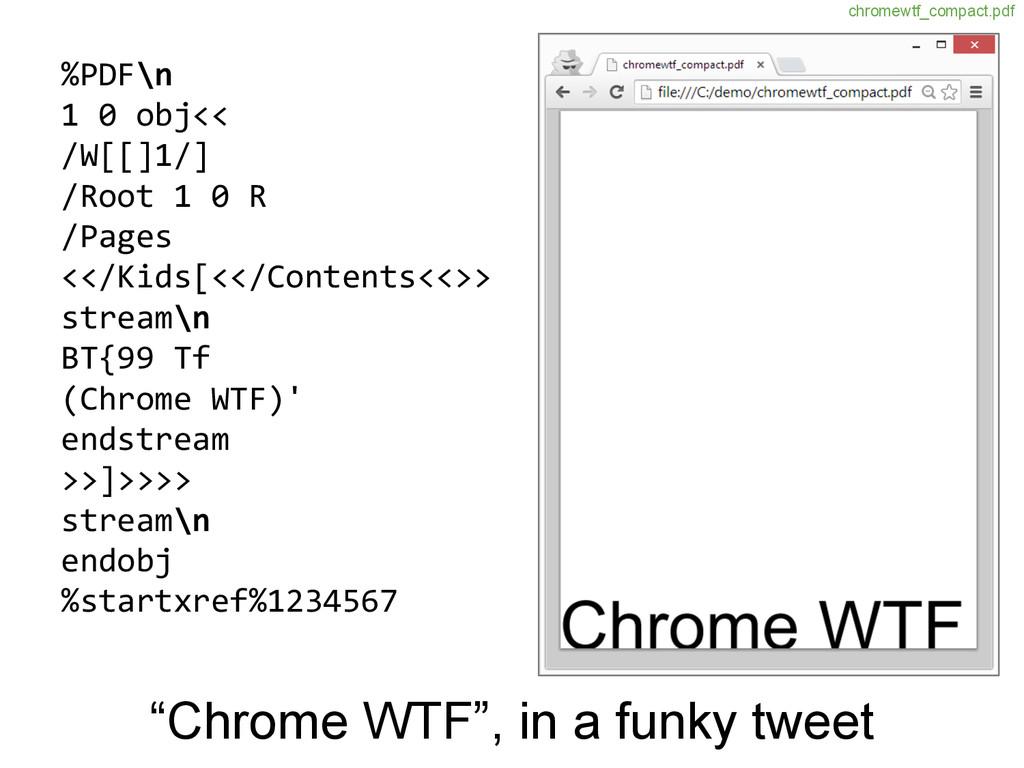 """Chrome WTF"", in a funky tweet %PDF\n 1 0 obj<<..."