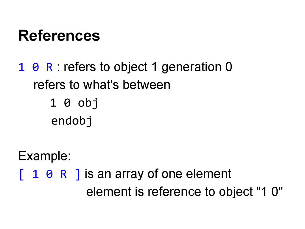References 1 0 R : refers to object 1 generatio...