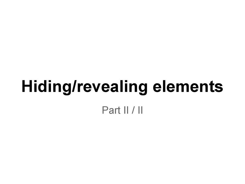 Hiding/revealing elements Part II / II